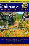 Guide to North America's Tourist Railways and Museums - 5th Edition Book