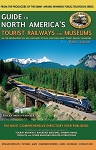 Guide to North America's Tourist Railways and Museums - 4th Edition