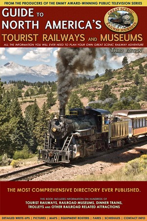 Guide to North America's Tourist Railways and Museums - 3rd edition